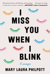 I Miss You When I Blink: Essays Pdf Book