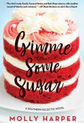 Gimme Some Sugar (Southern Eclectic, #3) Pdf Book
