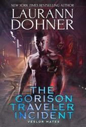 The Gorison Traveler Incident (Veslor Mates, #1) Book Pdf