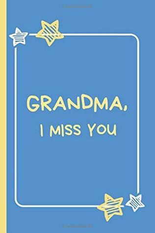 Grandma, I miss you: Grief Diary/Journalfor children * 120 pages * storypaper layout * for drawing, writing, letters, memories
