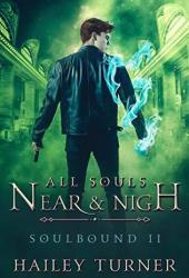 All Souls Near & Nigh (Soulbound, #2) Pdf Book