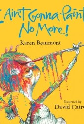 I Ain't Gonna Paint No More! Pdf Book