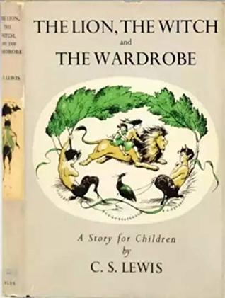 The Lion, the Witch and the Wardrobe (Chronicles of Narnia #1)