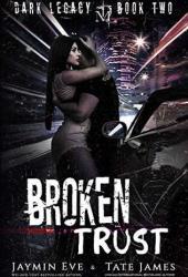 Broken Trust (Dark Legacy Book, #2) Book Pdf