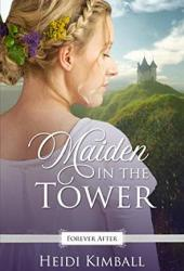 Maiden in the Tower (Forever After Retellings #5) Pdf Book