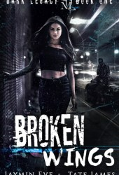 Broken Wings (Dark Legacy, #1) Book Pdf