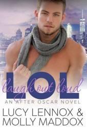 LOL: Laugh Out Loud (After Oscar, #2) Pdf Book