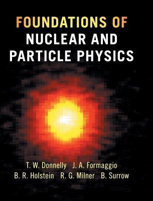 Foundations of Nuclear and Particle Physics