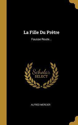 La Fille Du Pr�tre: Fausse Route...