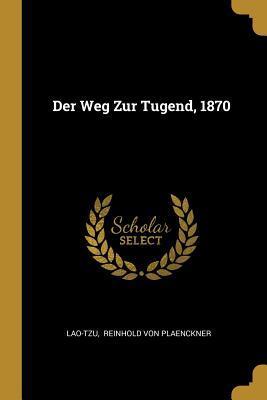 Der Weg Zur Tugend, 1870