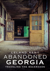 Abandoned Georgia: Traveling the Backroads