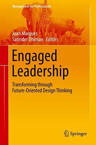 Engaged Leadership: Transforming through Future-Oriented Design Thinking