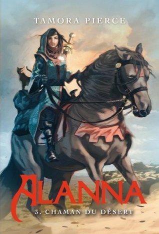 Alanna 3 - Chaman du désert