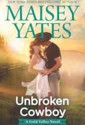 Unbroken Cowboy (Gold Valley, #5) Pdf Book