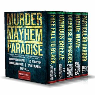 Murder & Mayhem in Paradise II: An Anthology of Action Adventure and Mystery books Benefiting Cancer Screening (Writing out Cancer Book 2)