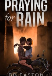 Praying for Rain (Praying for Rain Trilogy, #1) Pdf Book