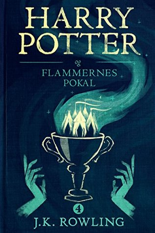Harry Potter og Flammernes Pokal (Harry Potter-serien Book 4)