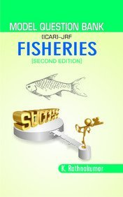 Model Question Bank (ICAR JRF) Fisheries: 2nd Edition
