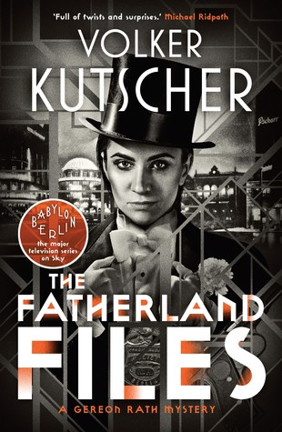 The Fatherland Files (A Gereon Rath Mystery Book 4)
