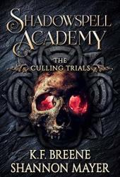 Shadowspell Academy: The Culling Trials (Book 2) Book Pdf