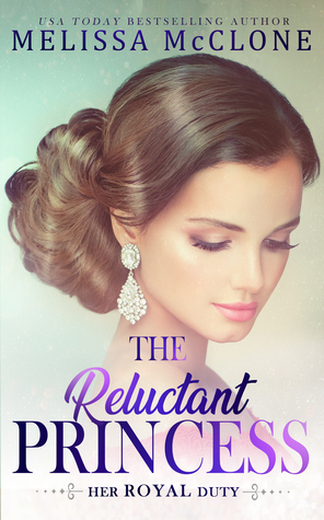 The Reluctant Princess (Her Royal Duty, #1)
