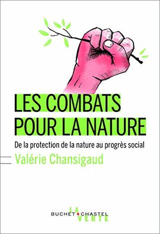 Les combats pour la nature: De la protection de la nature au progrès social