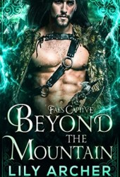 Beyond The Mountain (Fae's Captive, #4) Book Pdf