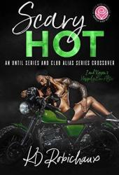 Scary Hot (Until Series and Club Alias Series Crossover) Pdf Book