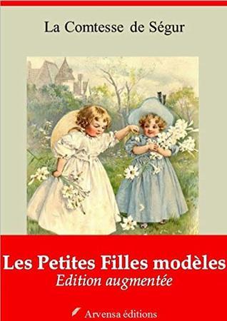 Les Petites Filles modèles – suivi d'annexes: Nouvelle édition 2019