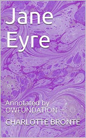 Jane Eyre: Annotated by OWFUNDATION