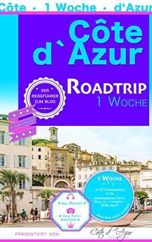Côte d`Azur: Roadtrip 1 Woche
