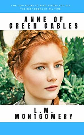 1 of 1,000 Books to Read Before You Die | The Best Books of All Time | Anne of Green Gables by L.M. Montgomery