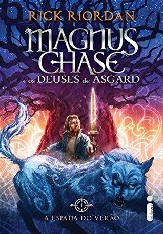 A espada do verão (Magnus Chase e os deuses de Asgard Livro 1)