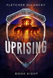 Uprising (Chronicles of Alsea, #8) Pdf Book
