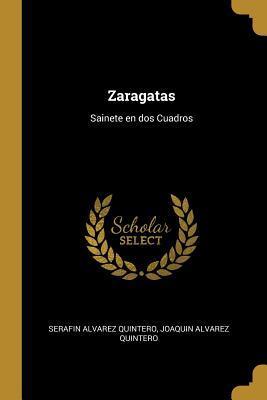 Zaragatas: Sainete en dos Cuadros