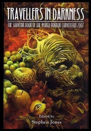 Travellers in Darkness: The Souvenir Book of the World Horror Convention 2007