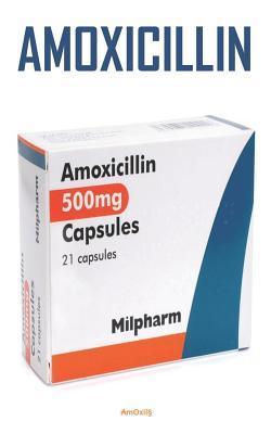 ₳mʘxil�: Un Antibi�tico Incomparable Para El Tratamiento de Infecciones Bacteriol�gicas del T�rax, El O�do, El Tracto Urinario Y La Piel