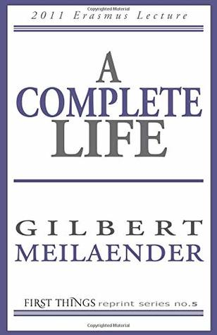 A Complete Life: First Things Reprint Series (Volume 5)