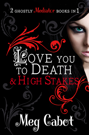 Love You to Death / High Stakes (The Mediator, #1-2)