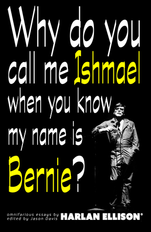 Why Do You Call Me Ishmael When You Know My Name Is Bernie?