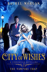 Cover of The Vampire Trap (City of Wishes #2)
