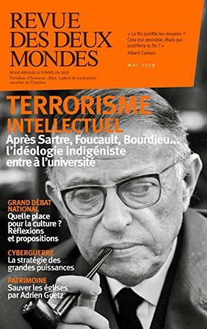 Revue des Deux Mondes mai 2019: Terrorisme intellectuel : après Sartre, Foucault, Bourdieu... l'idéologie indigéniste entre à l'université