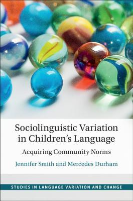 Sociolinguistic Variation in Children's Language: Acquiring Community Norms
