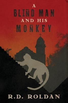 A Blind Man and his Monkey by R.D. Roldan