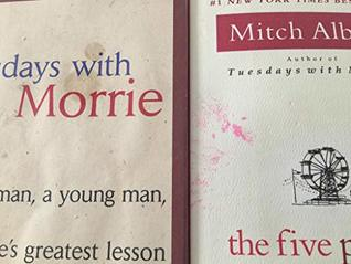 2 Books! 1) Tuesday's With Morrie 2) Five People You Meet in Heaven
