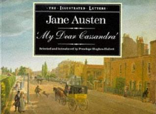 My Dear Cassandra : Selections from the Letters of Jane Austen