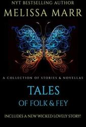 Tales of Folk & Fey: A Wicked Lovely Collection Pdf Book