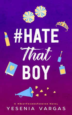 #HateThatBoy (#BestFriendsForever, #2)