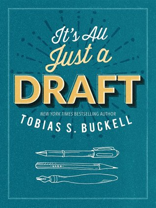 It's All Just A Draft