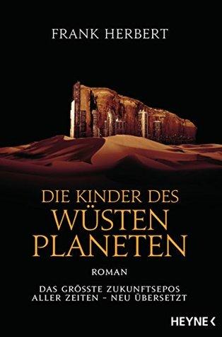 Die Kinder des Wüstenplaneten: Roman (Der Wüstenplanet - neu übersetzt 3)
